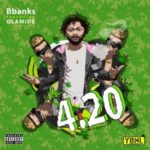 BBanks ft. Olamide – 420 Music Mp3 Download