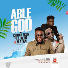 Chinko Ekun – Able God ft. Lil Kesh, Zlatan Ibile