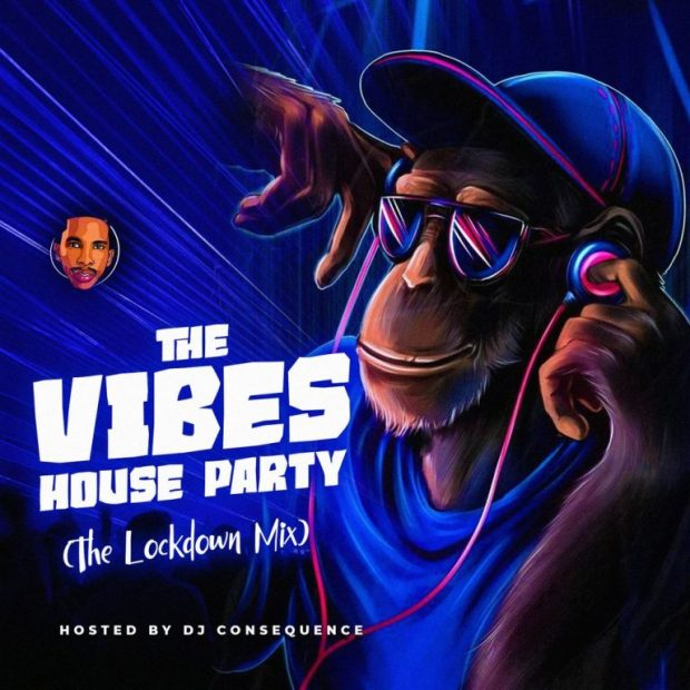 DJ Consequence - The Vibes House Party (Lockdown Mix)