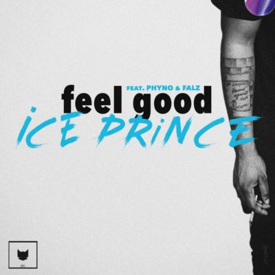 Ice Prince – Feel Good ft. Phyno & Falz Mp3 Download