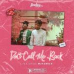 Mayorkun Ft. Joeboy – Dont Call Me Back