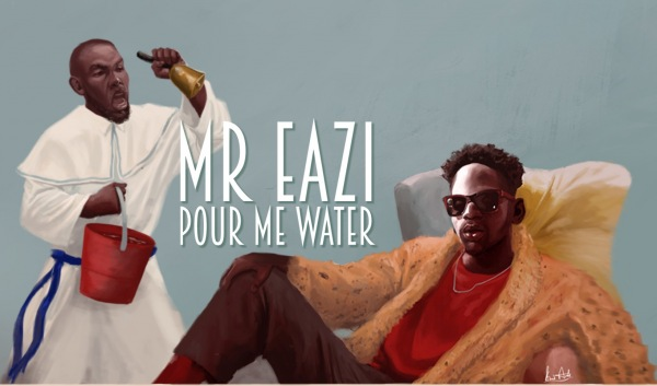 Mr. Eazi – Pour Me Water -Mp3 Download