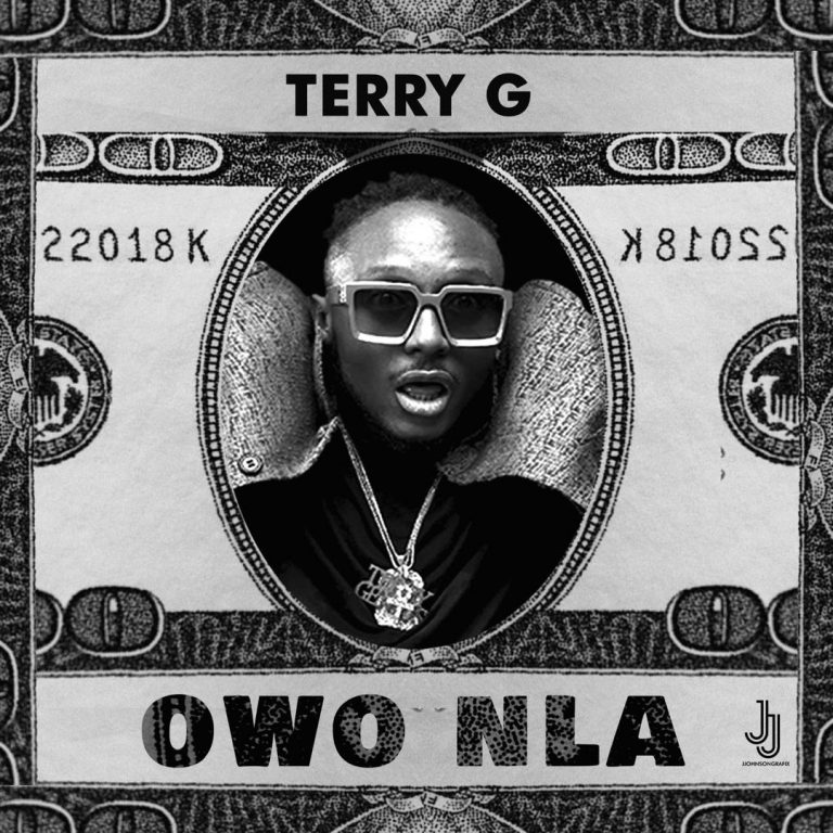 New Music Terry G - Owo Nla
