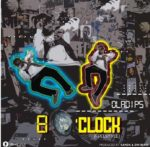 "Oladips Ft. Buhari – ""8 O'Clock"" Mp3 Download"
