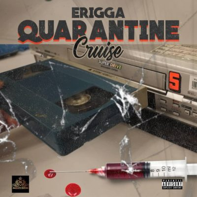 Quarantine Cruise - Erigga Mp3 Download