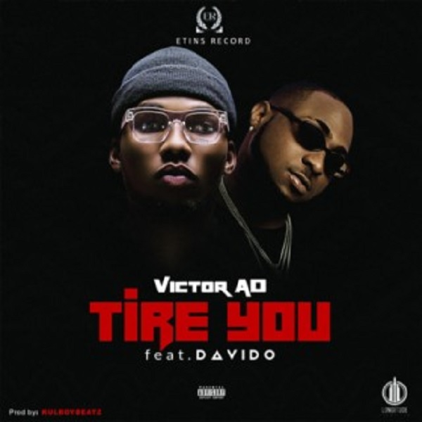 Victor AD - Tire You Ft. Davido Mp3 Download
