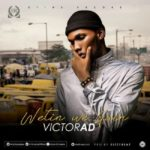 Victor AD – Wetin We Gain Mp3 Download