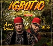 Download Anyidons - Igbotic Mp3 ft KCee