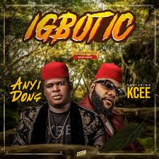 Download Anyidons – Igbotic: Mp3 ft KCee