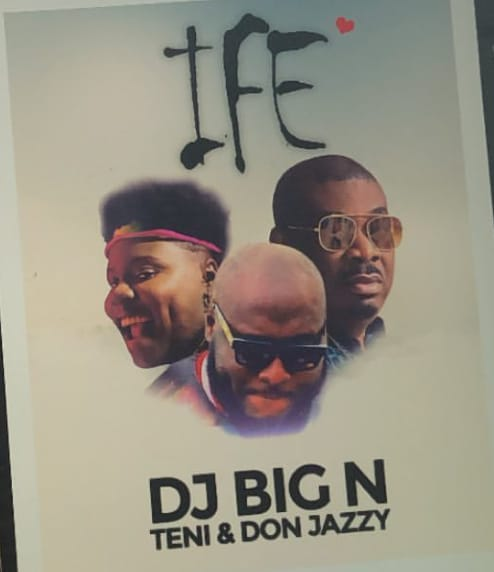 Download DJ Big N Ife: ft. Teni & Don Jazzy Mp3