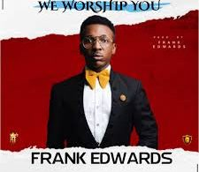Download Frank Edward - We Worship You Mp3