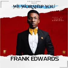 Download Frank Edward – We Worship You: Mp3