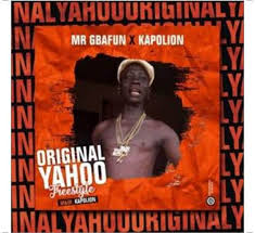 Download Mr Gbafun – Original Yahoo: Mp3 Ft. Kapolion