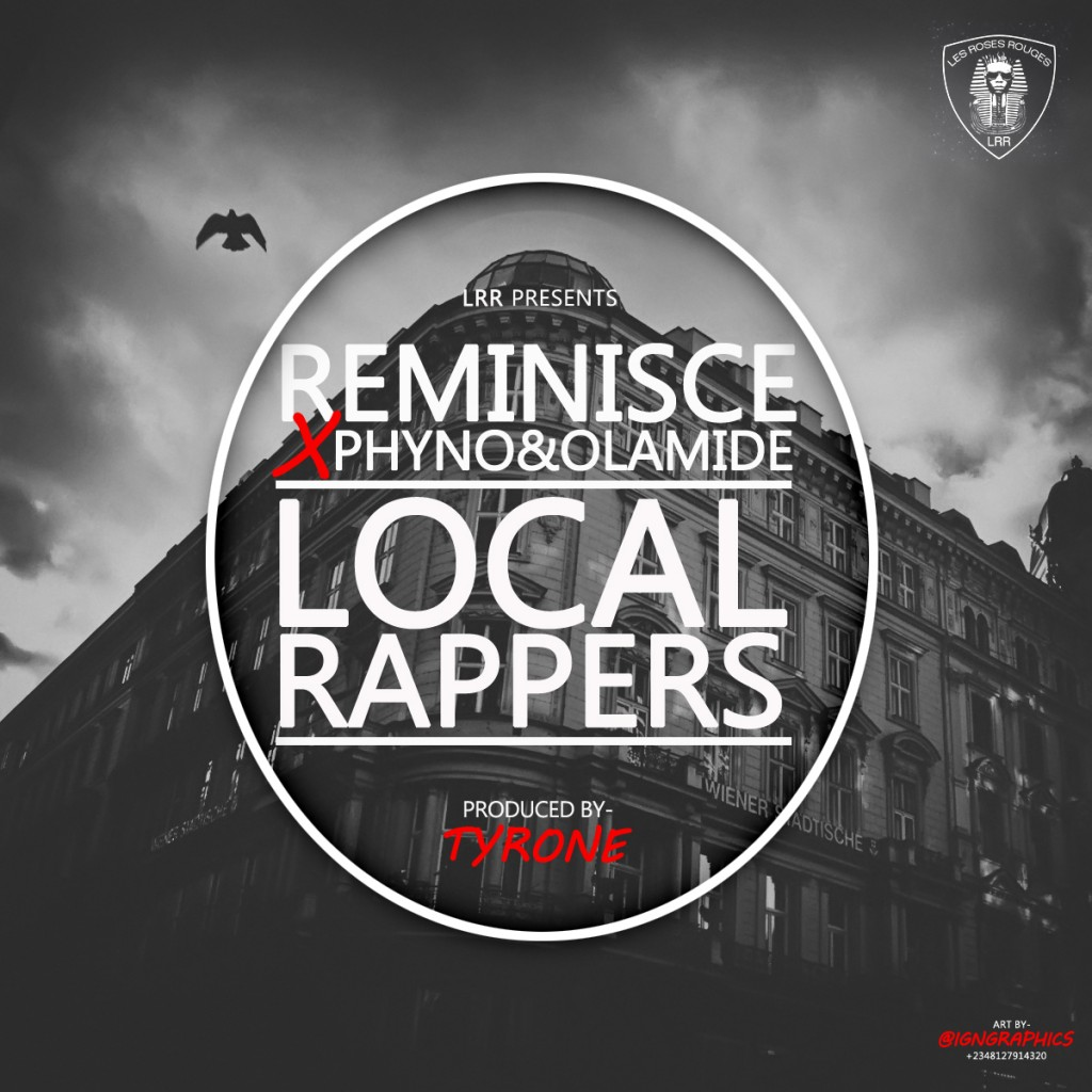 Download Reminisce – Local Rappers: Mp3 ft Olamide X Phyno