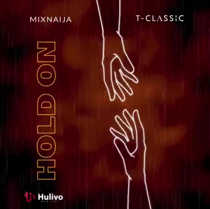 Download T-Classic – Hold On: Mp3 [New Music]