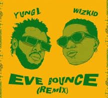 """Download Yung L """"Eve Bounce"""" (Remix) Ft. Wizkid Mp3"""