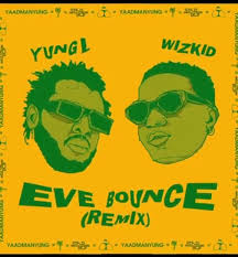 "Download Yung L ""Eve Bounce"" (Remix): Ft. Wizkid Mp3"