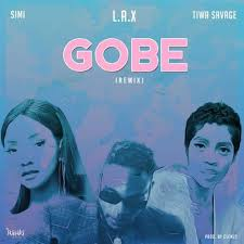 LAX – Gobe (Remix) ft Simi & Tiwa Savage