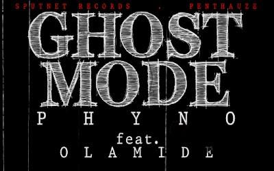 Phyno – Ghost Mode ft Olamide Download: Music Mp3