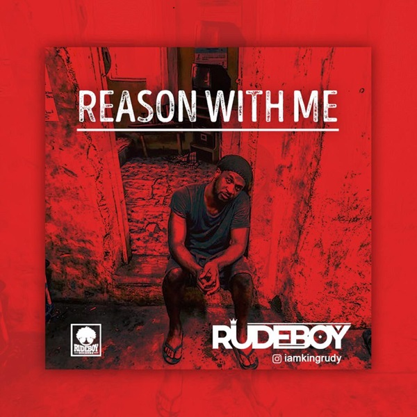 "Rude Boy ""Reason with Me"""