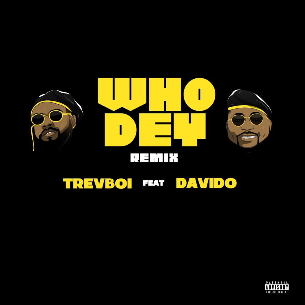 Trevboi – Who Dey ft Davido (Remix)