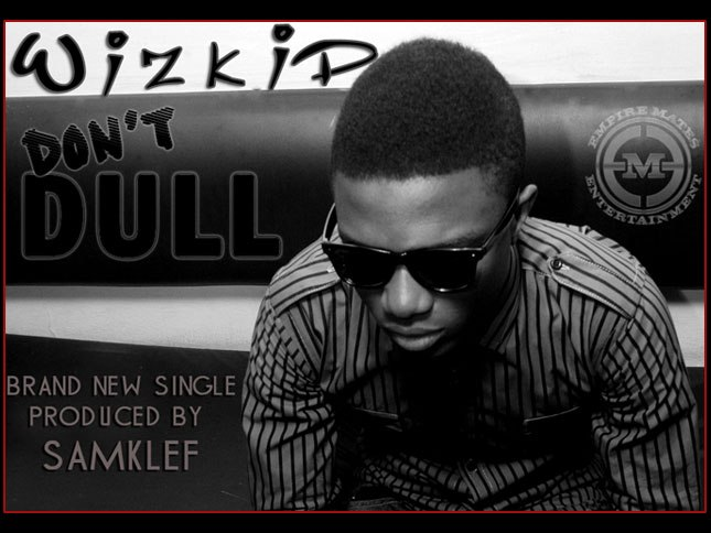 Wizkid – Don't Dull: | Download Music Mp3