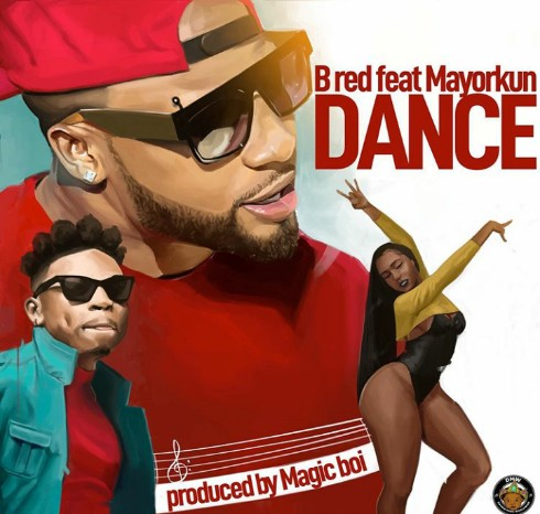 B-Red – Dance ft Mayorkun