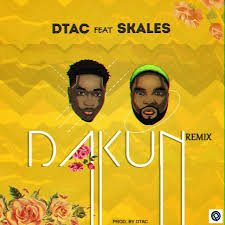 Dtac – Dakun (Remix) Ft. Skales