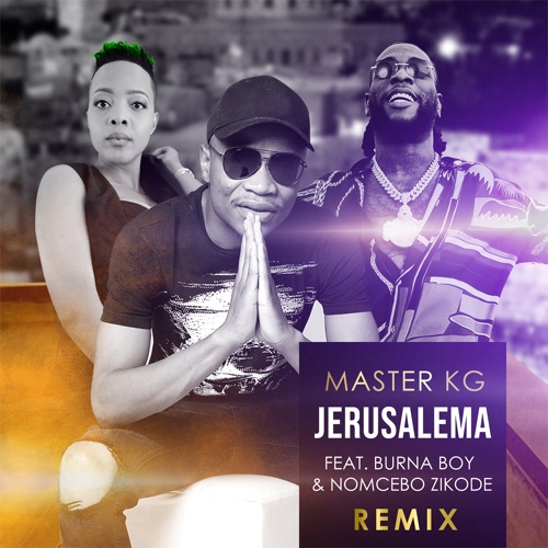 Master KG – Jerusalema (Remix) ft. Burna Boy