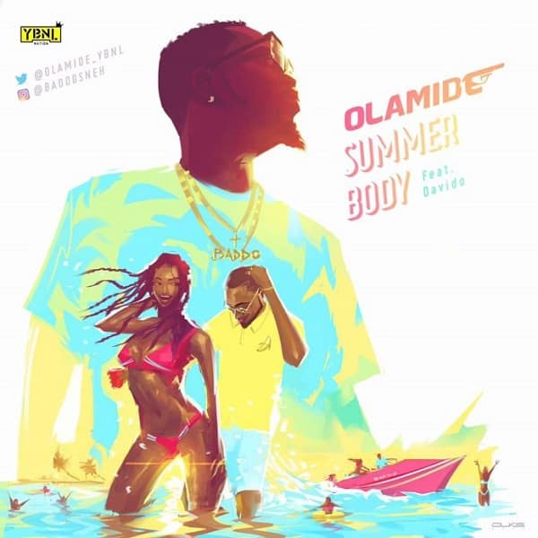 Olamide – Summer Body ft. Davido (Prod. Pheelz)