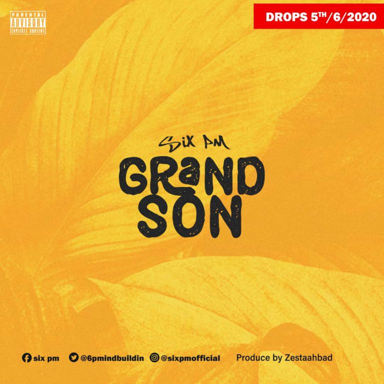 Six Pm – Grand Son
