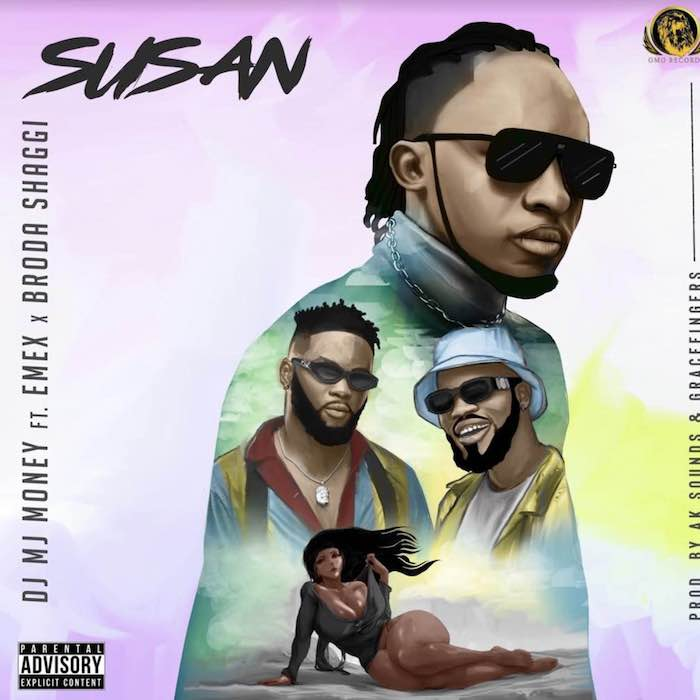 DJ MJ Money – Susan Ft. Emex & Broda Shaggi