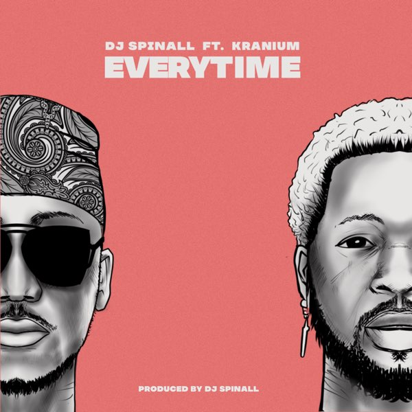 DJ Spinall  – Everytime ft.Kranium