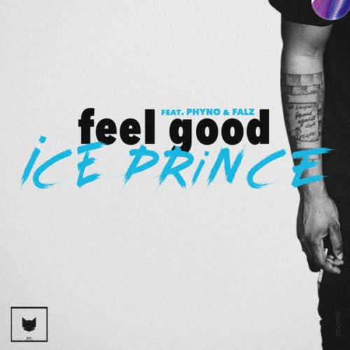 Ice Prince – Feel Good ft. Phyno & Falz