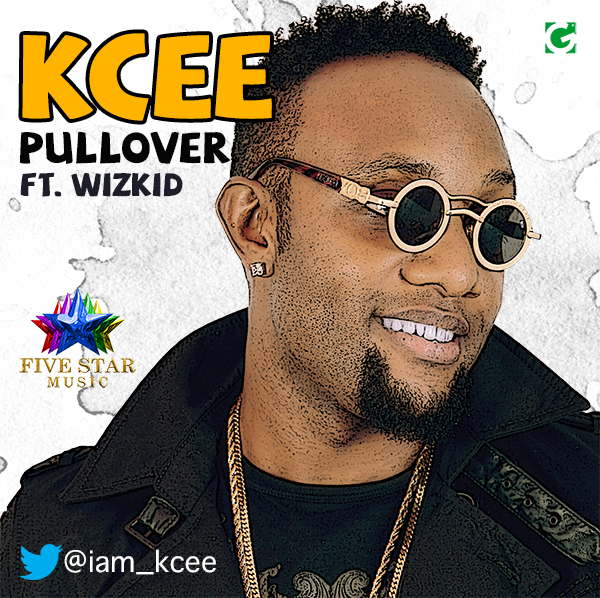 KCee – Pull Over ft. WizKid