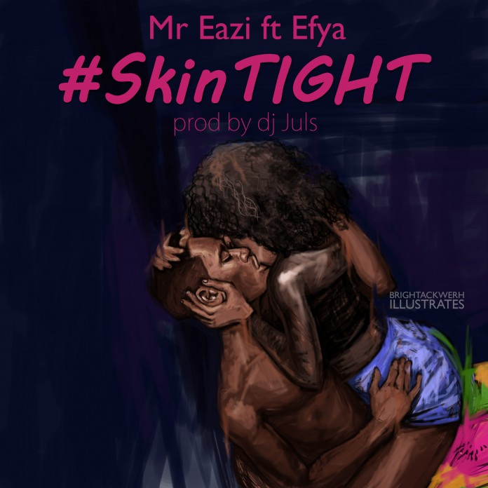 Mr Eazi – Skintight Ft Efya (Prod By Juls)