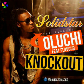 Solidstar - Oluchi + KnockOut ft Flavour