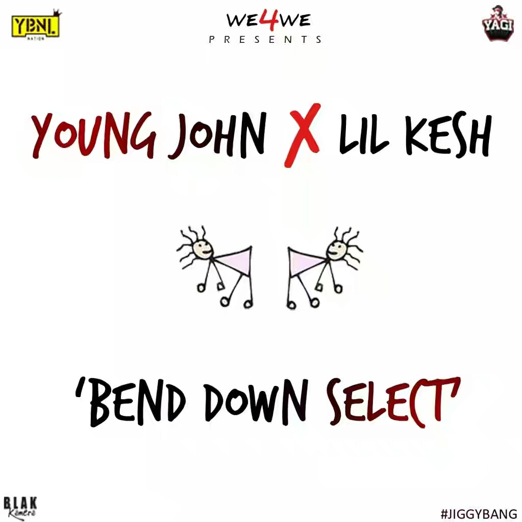 Young John – Bend Down Select ft Lil Kesh