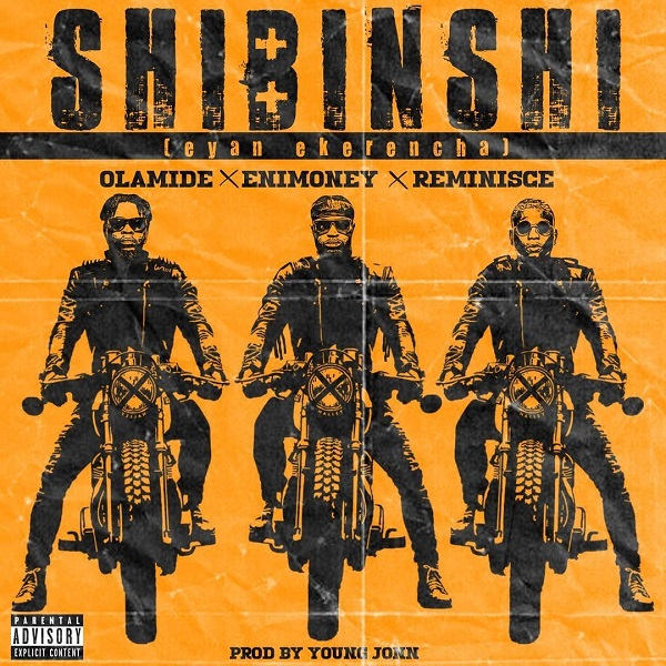 DJ Enimoney – Shibinshi ft. Olamide, Reminisce