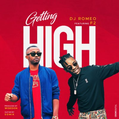 DJ Romeo – Getting High ft F2