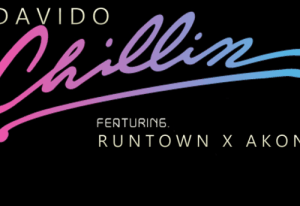 Davido – Chillin ft. Runtown & Akon