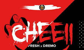 Dremo – Cheeii ft. Fresh