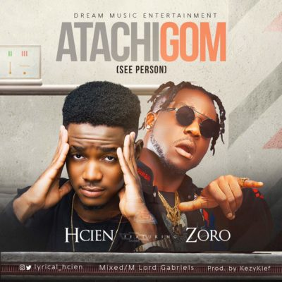 Hcien – Atachigom ft. Zoro