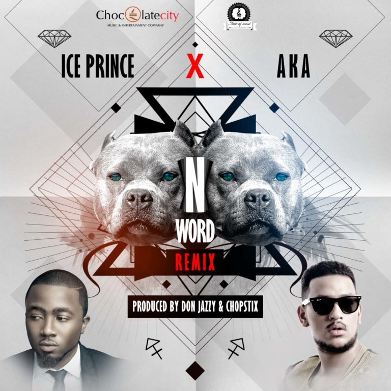 Ice Prince – N Word (Remix) ft. AKA