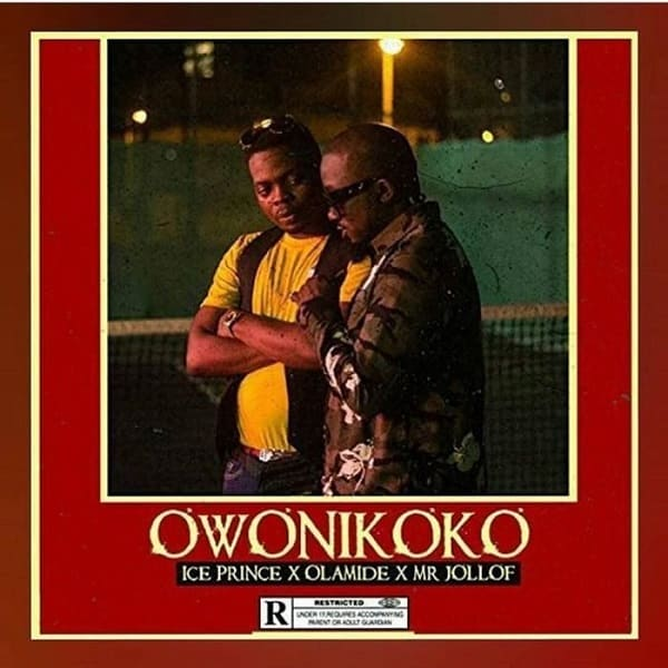 Ice Prince – Owonikoko Ft. Olamide & Mr Jollof