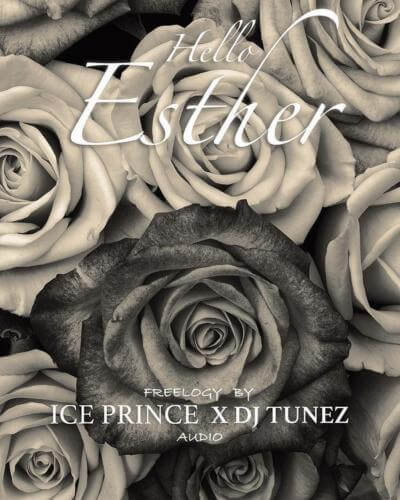 Ice Prince - Hello Esther ft DJ Tunez