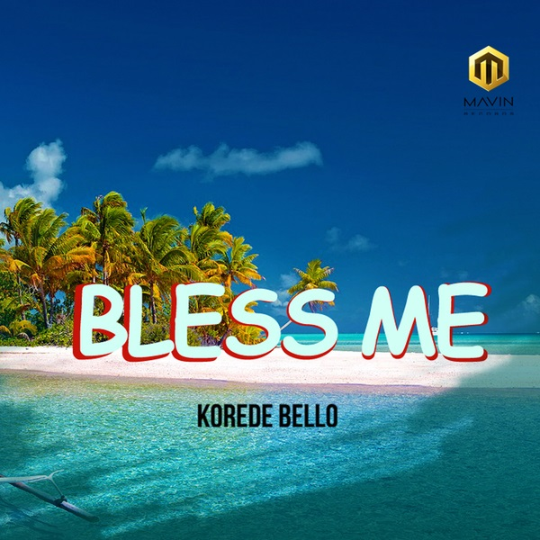 Korede Bello – Bless Me