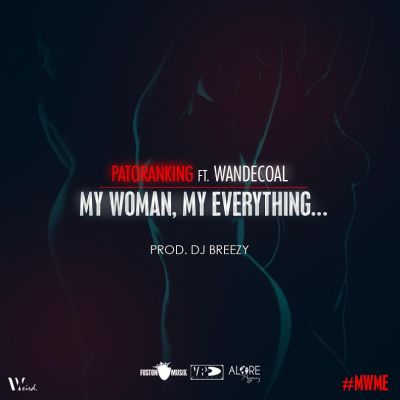 Patoranking – My Woman, My Everything ft. Wande Coal