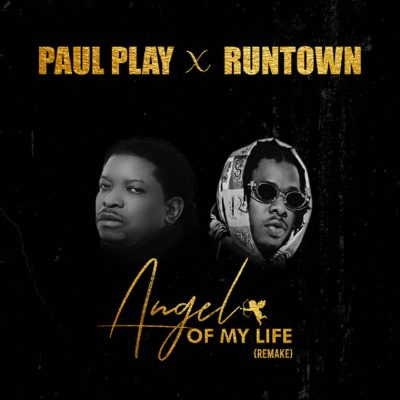 Paul Play – Angel Of My Life (Remix) ft Runtown
