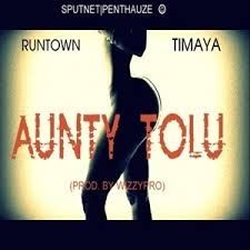 Runtown – Aunty Tolu Ft. TImaya
